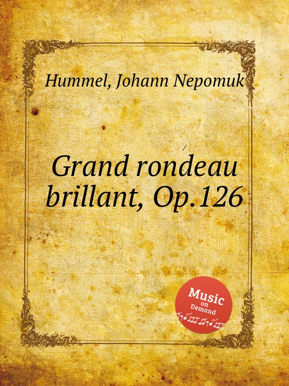 J.N. Hummel Grand rondeau brillant, Op.126 m berson grand duo brillant on motifs of bellini op 16