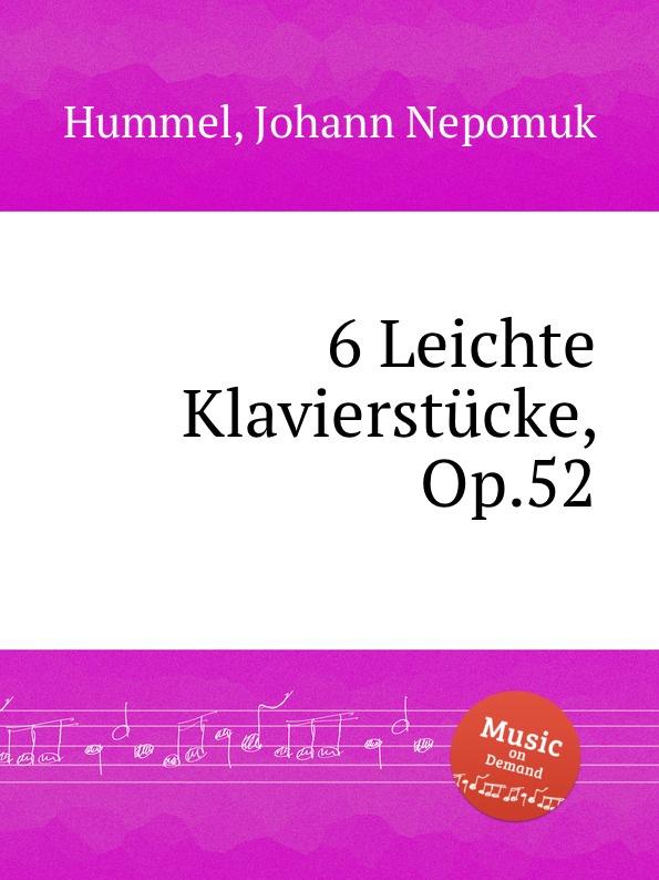 J.N. Hummel 6 Leichte Klavierstucke, Op.52 j n hummel 6 easy pieces op 42