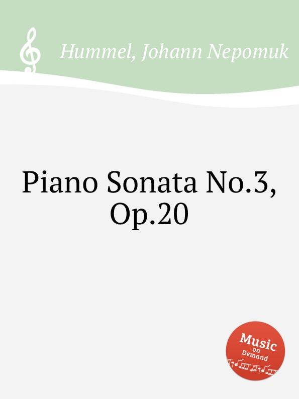 лучшая цена J.N. Hummel Piano Sonata No.3, Op.20