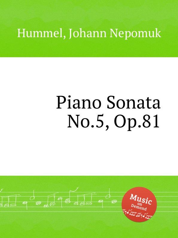 лучшая цена J.N. Hummel Piano Sonata No.5, Op.81