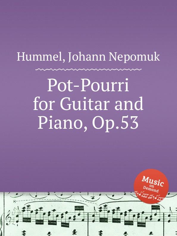 цена J.N. Hummel Pot-Pourri for Guitar and Piano, Op.53 в интернет-магазинах