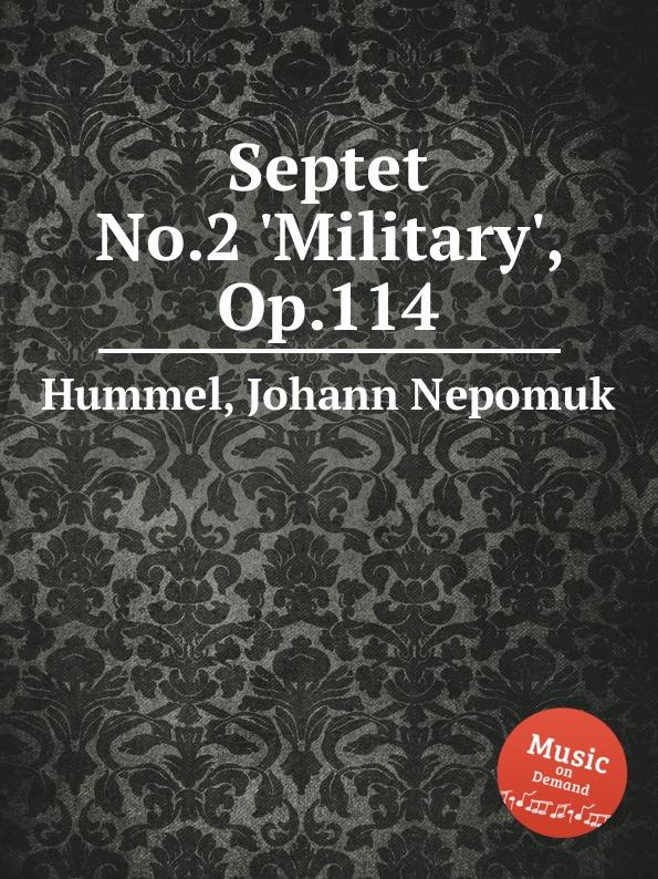 J.N. Hummel Septet No.2 .Military., Op.114 недорого