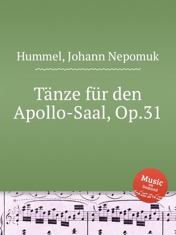 J.N. Hummel Tänze für den Apollo-Saal, Op.31