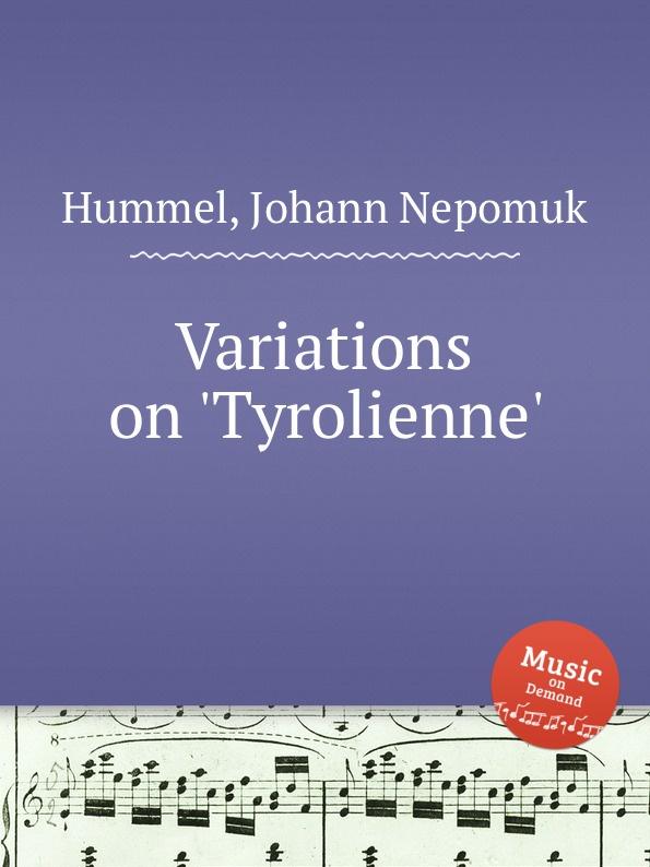 J.N. Hummel Variations on .Tyrolienne. вильбишот а turlurette la tyrolienne