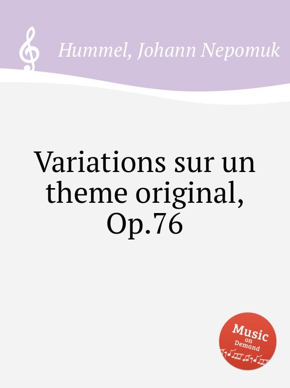 J.N. Hummel Variations sur un theme original, Op.76 цена и фото