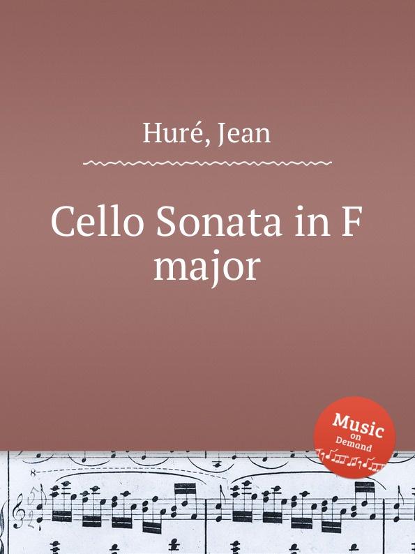 цена J. Huré Cello Sonata in F major онлайн в 2017 году