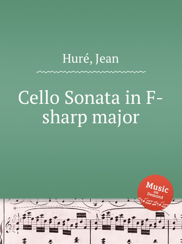 J. Huré Cello Sonata in F-sharp major j v roberts postlude in f major