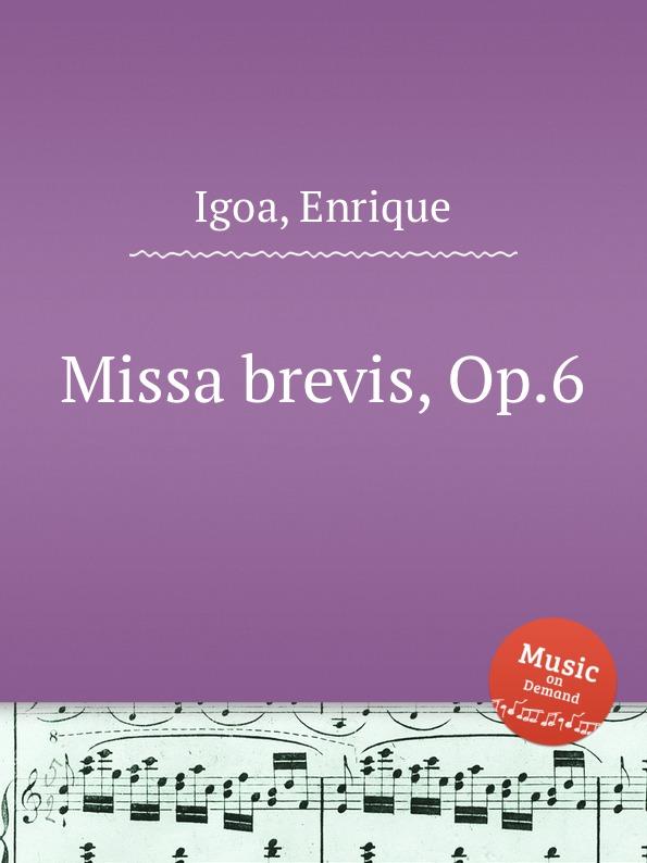E. Igoa Missa brevis, Op.6 f zintl missa brevis for monika lang