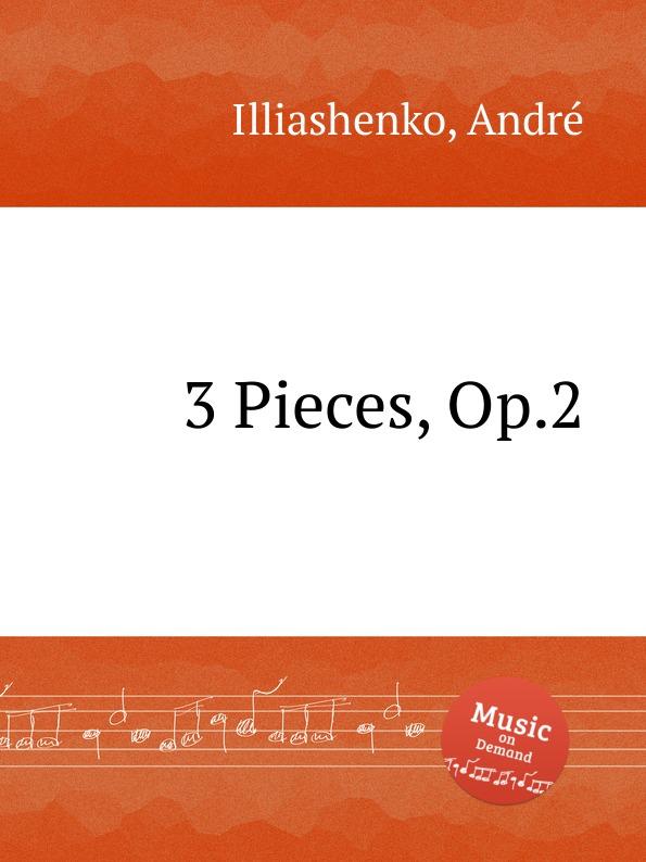 A. Illiashenko 3 Pieces, Op.2