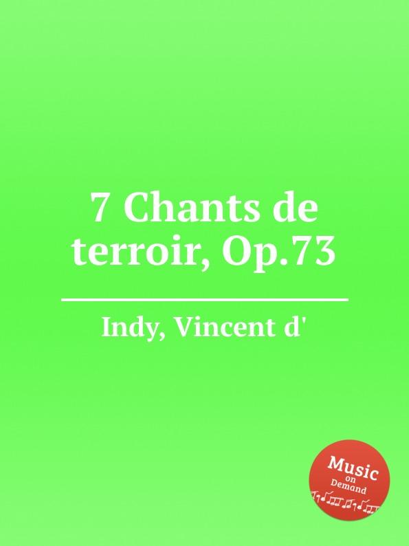 V. der Indy 7 Chants de terroir, Op.73 v der indy le chant de la cloche op 18