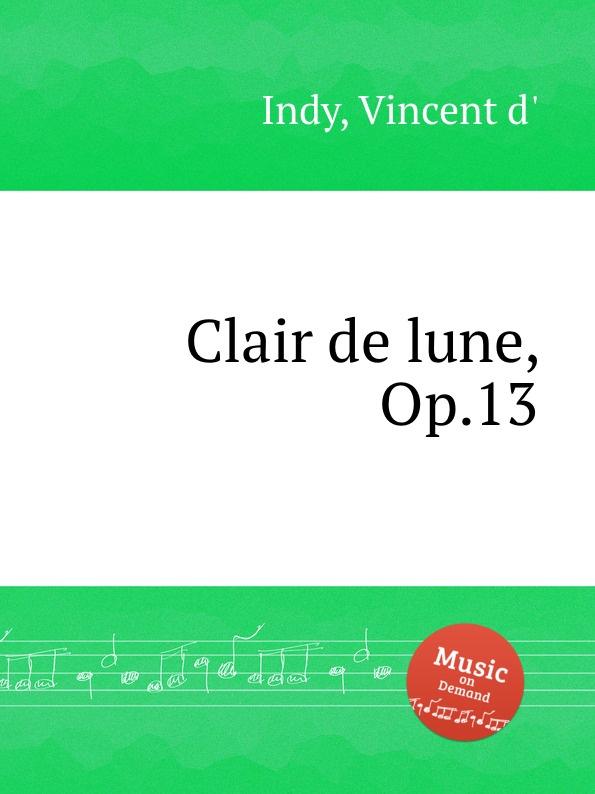 V. der Indy Clair de lune, Op.13 v der indy le chant de la cloche op 18