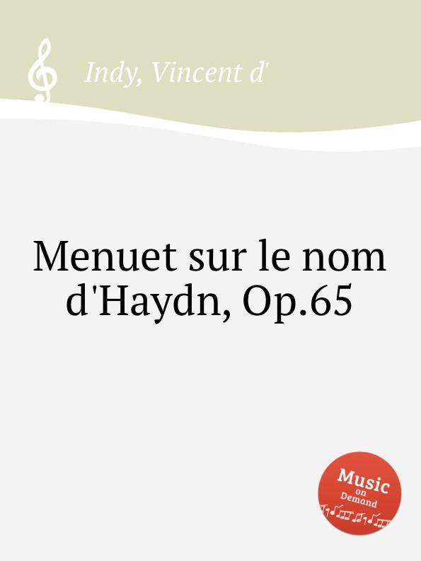 V. der Indy Menuet sur le nom d.Haydn, Op.65 v der indy le chant de la cloche op 18