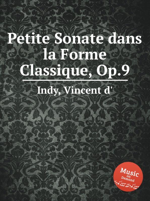 V. der Indy Petite Sonate dans la Forme Classique, Op.9 v der indy le chant de la cloche op 18