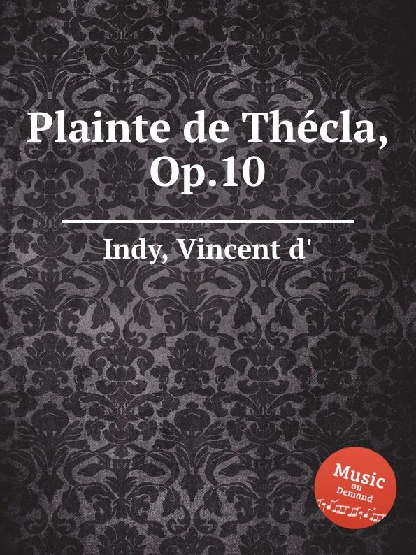 V. der Indy Plainte de Thecla, Op.10 v der indy le chant de la cloche op 18