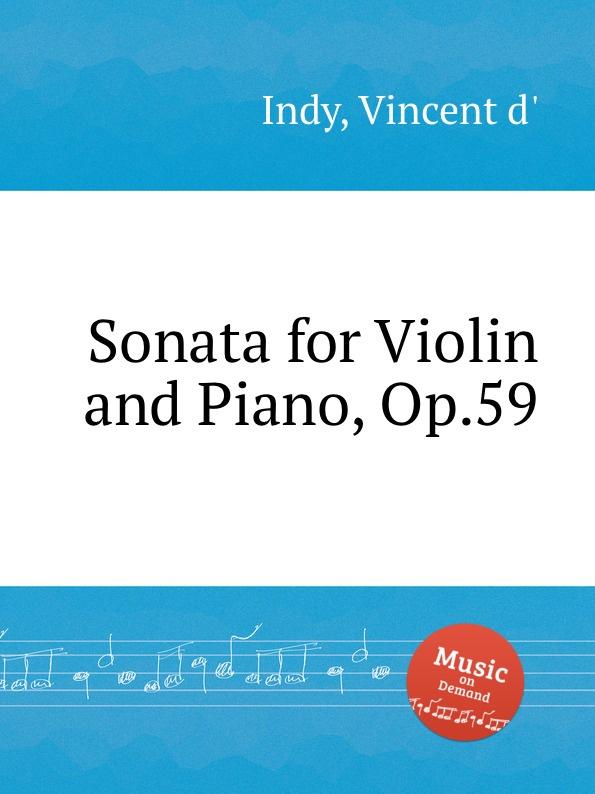 V. der Indy Sonata for Violin and Piano, Op.59 кукла лана брюнетка juan antonio 27 см 1112br