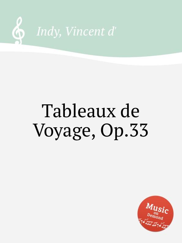 V. der Indy Tableaux de Voyage, Op.33 v der indy le chant de la cloche op 18