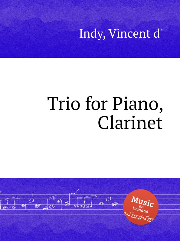V. der Indy Trio for Piano, Clarinet s kristinkov trio for clarinet violin and piano