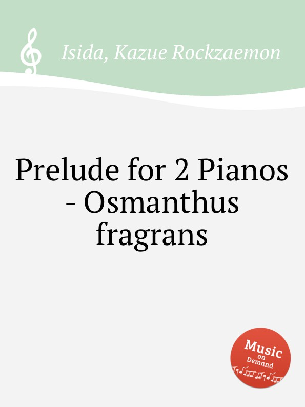 K.R. Isida Prelude for 2 Pianos - Osmanthus fragrans k r isida prelude for piano lagerstroemia