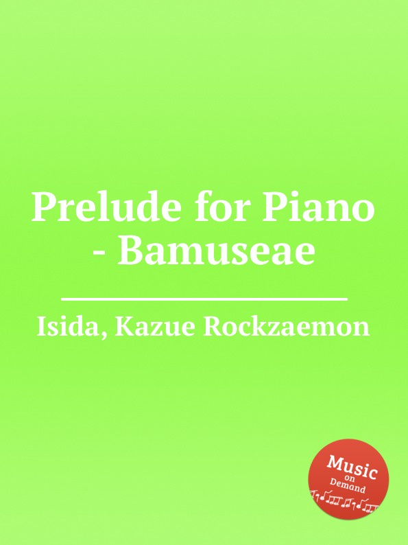 K.R. Isida Prelude for Piano - Bamuseae k r isida prelude for piano lagerstroemia