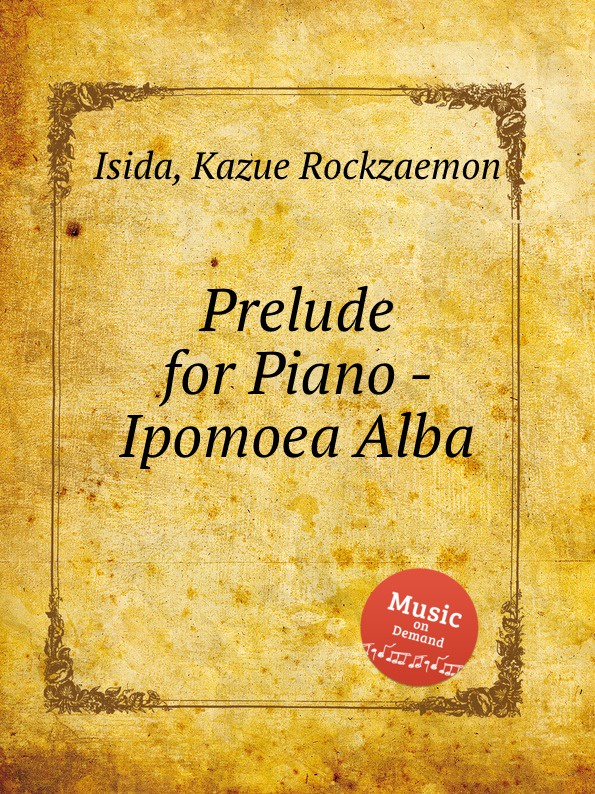 K.R. Isida Prelude for Piano - Ipomoea Alba k r isida prelude for piano lagerstroemia