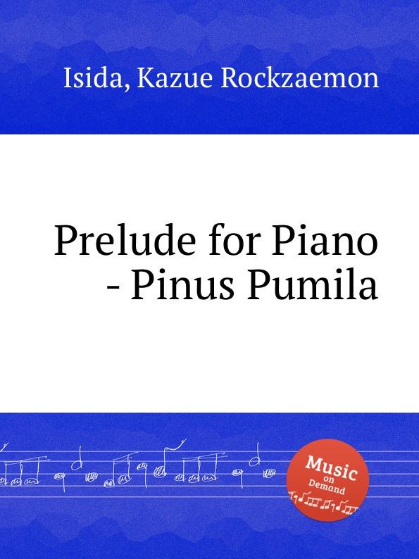 K.R. Isida Prelude for Piano - Pinus Pumila k r isida prelude for piano lagerstroemia