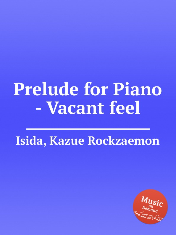 K.R. Isida Prelude for Piano - Vacant feel k r isida prelude for piano lagerstroemia