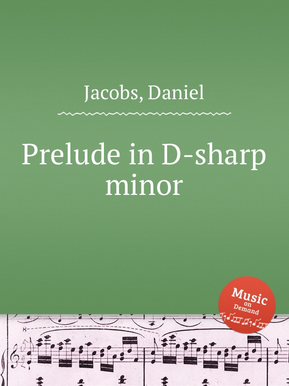 D. Jacobs Prelude in D-sharp minor d jacobs prelude in a minor
