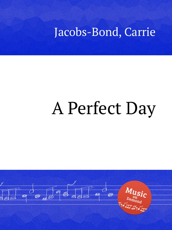 C. Jacobs-Bond A Perfect Day a perfect day