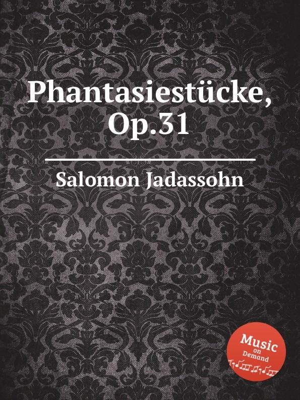 S. Jadassohn Phantasiestucke, Op.31
