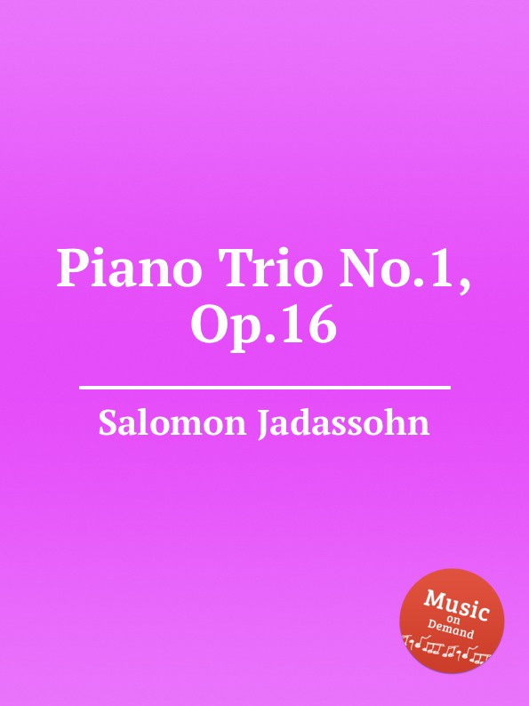 S. Jadassohn Piano Trio No.1, Op.16 s jadassohn cavatina for violin and orchestra op 69