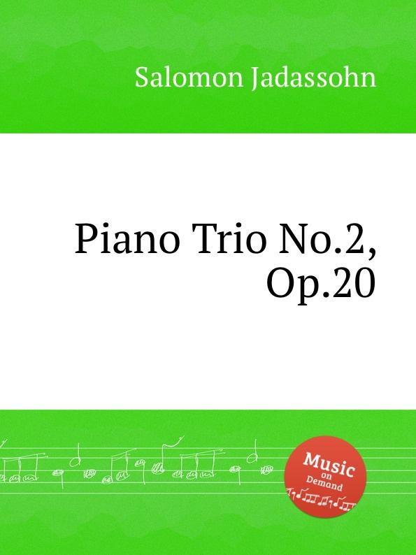 лучшая цена S. Jadassohn Piano Trio No.2, Op.20