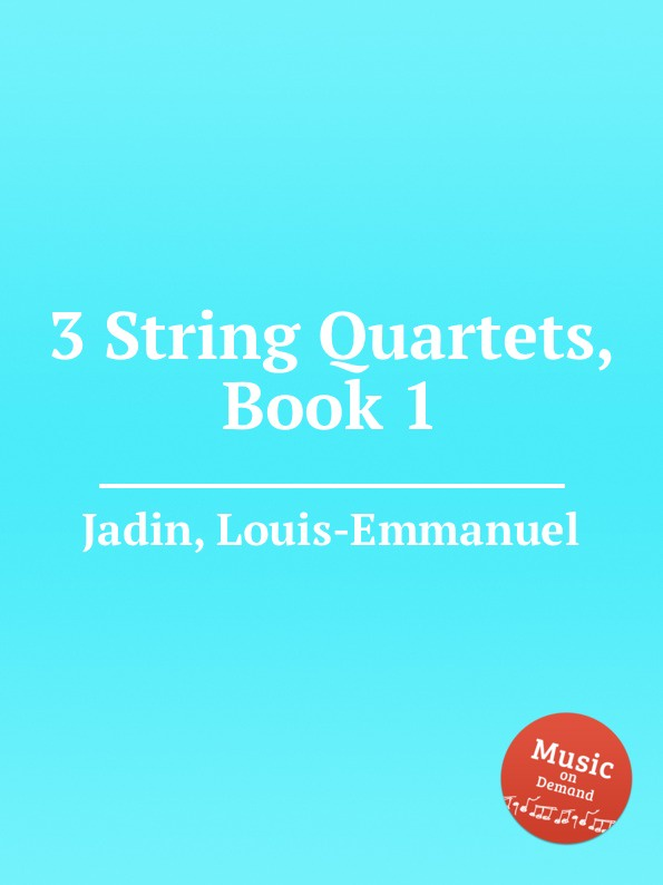 L. Jadin 3 String Quartets, Book 1