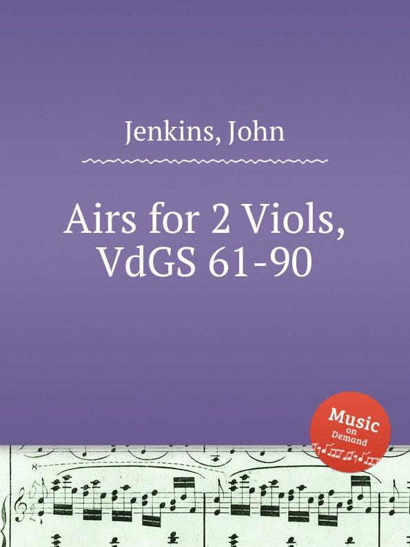 J. Jenkins Airs for 2 Viols, VdGS 61-90 цена и фото