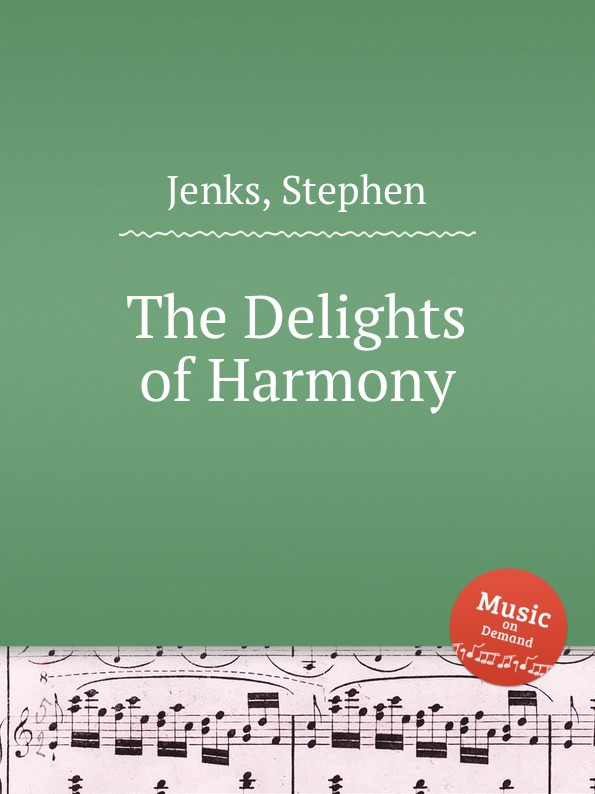 S. Jenks The Delights of Harmony s holyoke the columbian repository of sacred harmony
