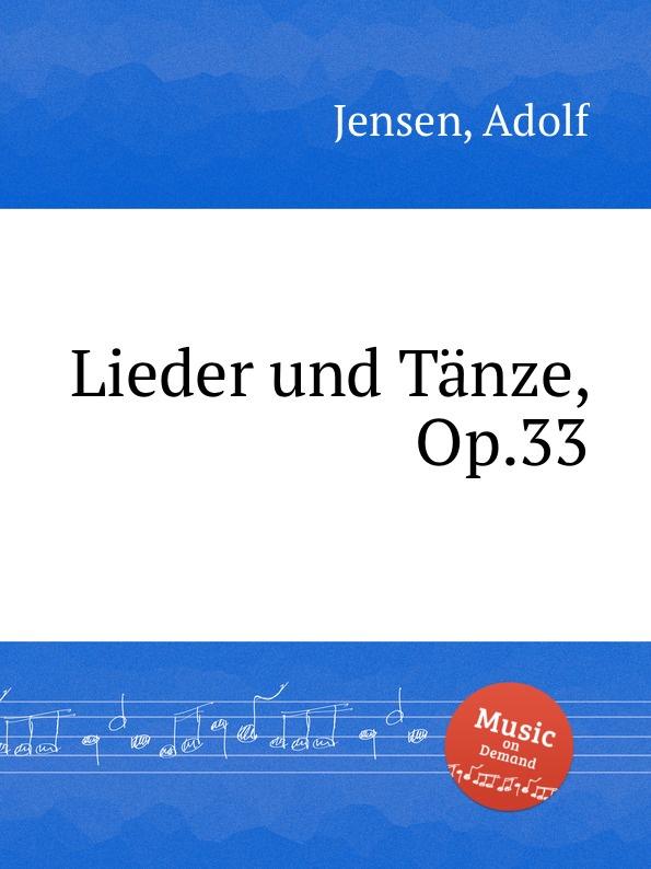 A. Jensen Lieder und Tanze, Op.33 a jensen scherzo wiegenlied und pastorale op 18