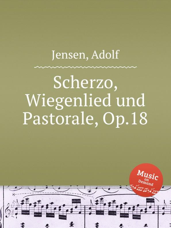 A. Jensen Scherzo, Wiegenlied und Pastorale, Op.18