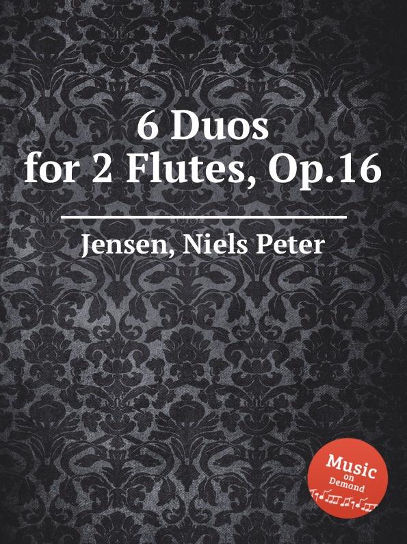 N.P. Jensen 6 Duos for 2 Flutes, Op.16 n p jensen 3 duos for 2 flutes op 9