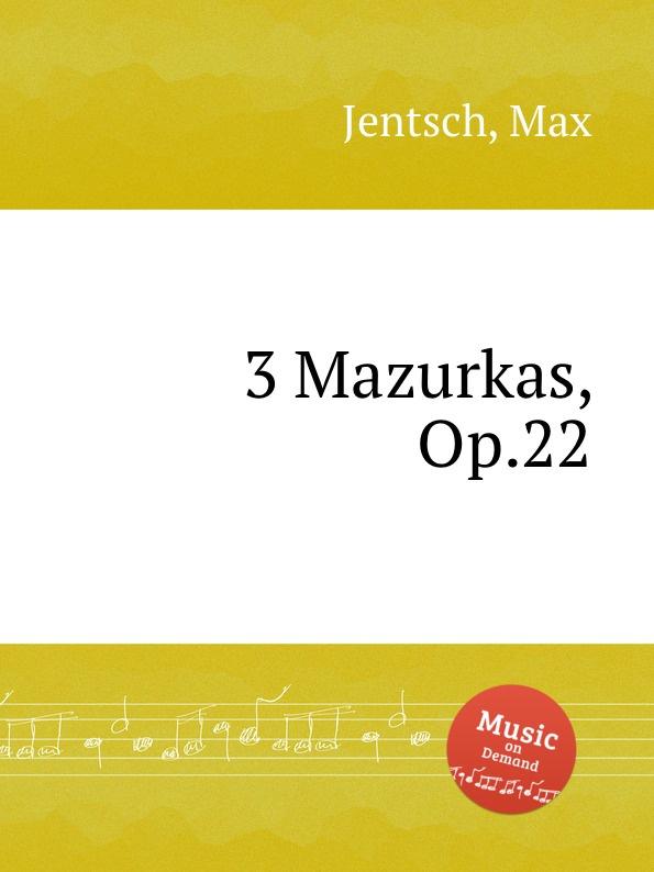 M. Jentsch 3 Mazurkas, Op.22