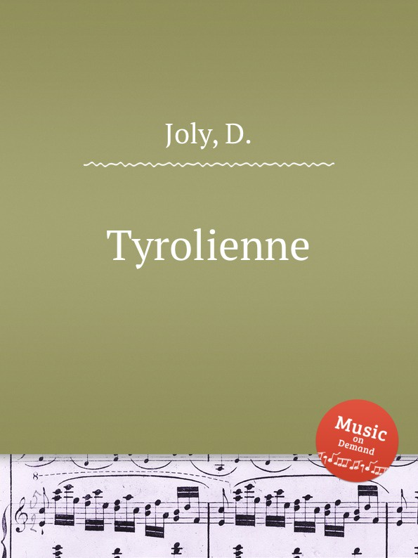 D. Joly Tyrolienne вильбишот а turlurette la tyrolienne