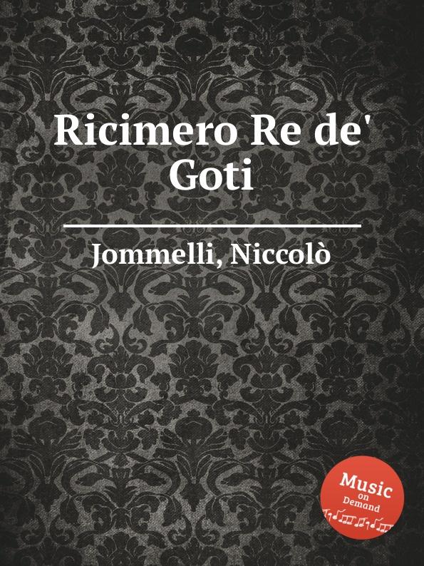 N. Jommelli Ricimero Re de. Goti n jommelli demetrio