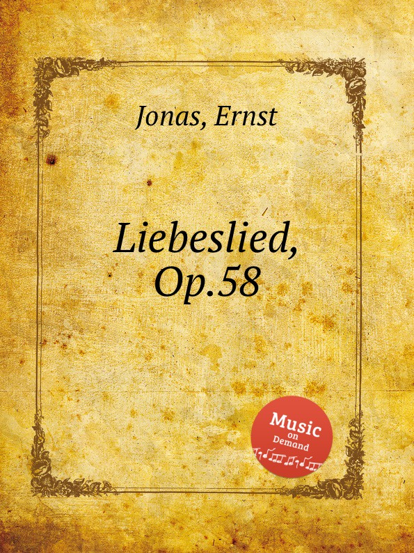 E. Jonas Liebeslied, Op.58 e jonas liebeslied op 58
