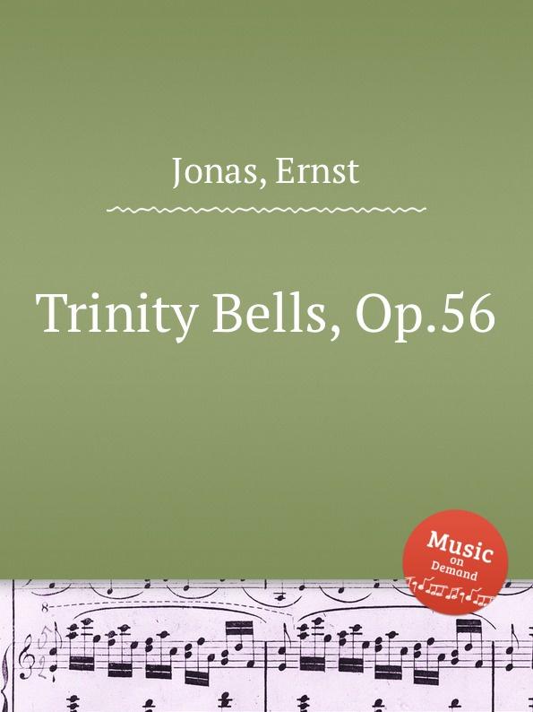 E. Jonas Trinity Bells, Op.56 e jonas liebeslied op 58