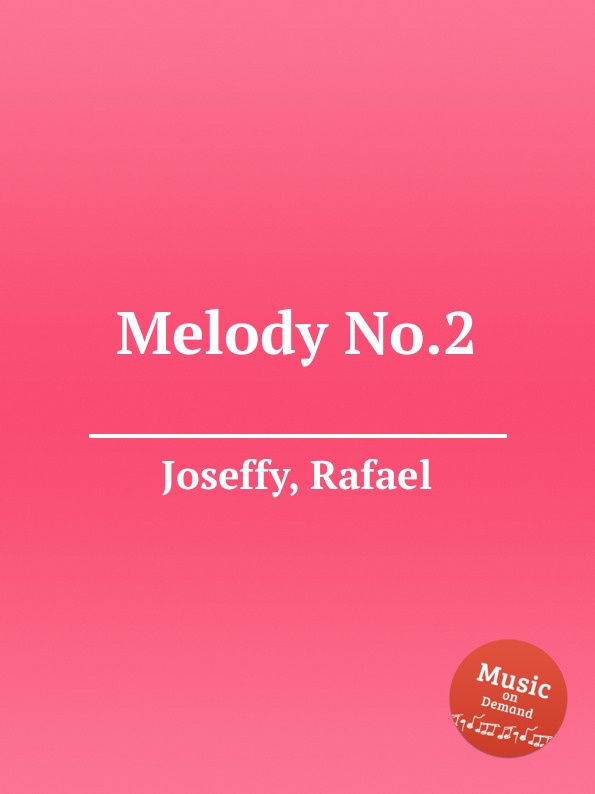 R. Joseffy Melody No.2