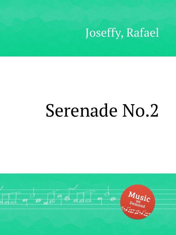 R. Joseffy Serenade No.2