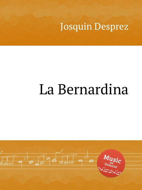 J. Desprez La Bernardina