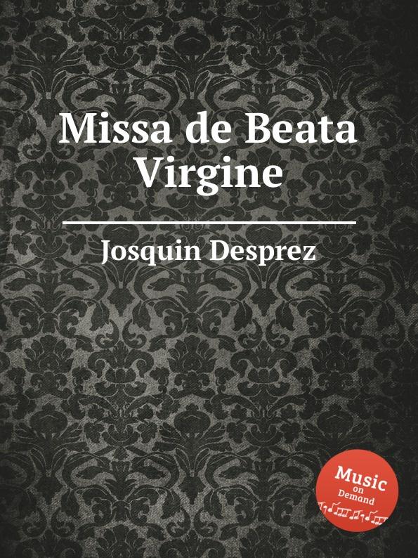 J. Desprez Missa de Beata Virgine j desprez c urs desoles de toutes nations