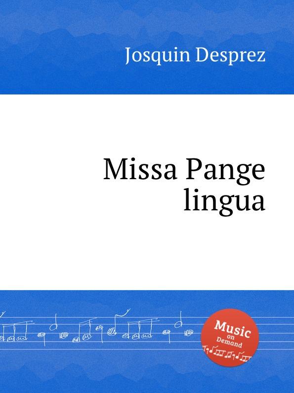 J. Desprez Missa Pange lingua a petit coclico carmen super pange lingua