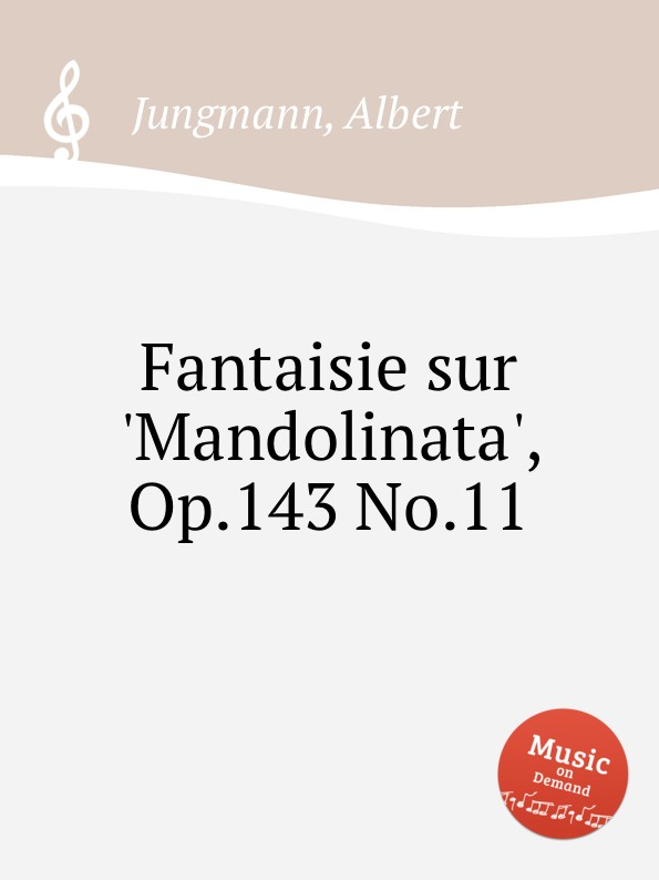 A. Jungmann Fantaisie sur .Mandolinata., Op.143 No.11 антенна bbk da24