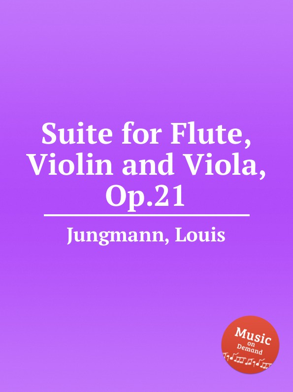 L. Jungmann Suite for Flute, Violin and Viola, Op.21 g m cambini symphonie concertante 2nd suite no 3 for flute and violin