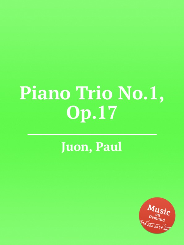 P. Juon Piano Trio No.1, Op.17
